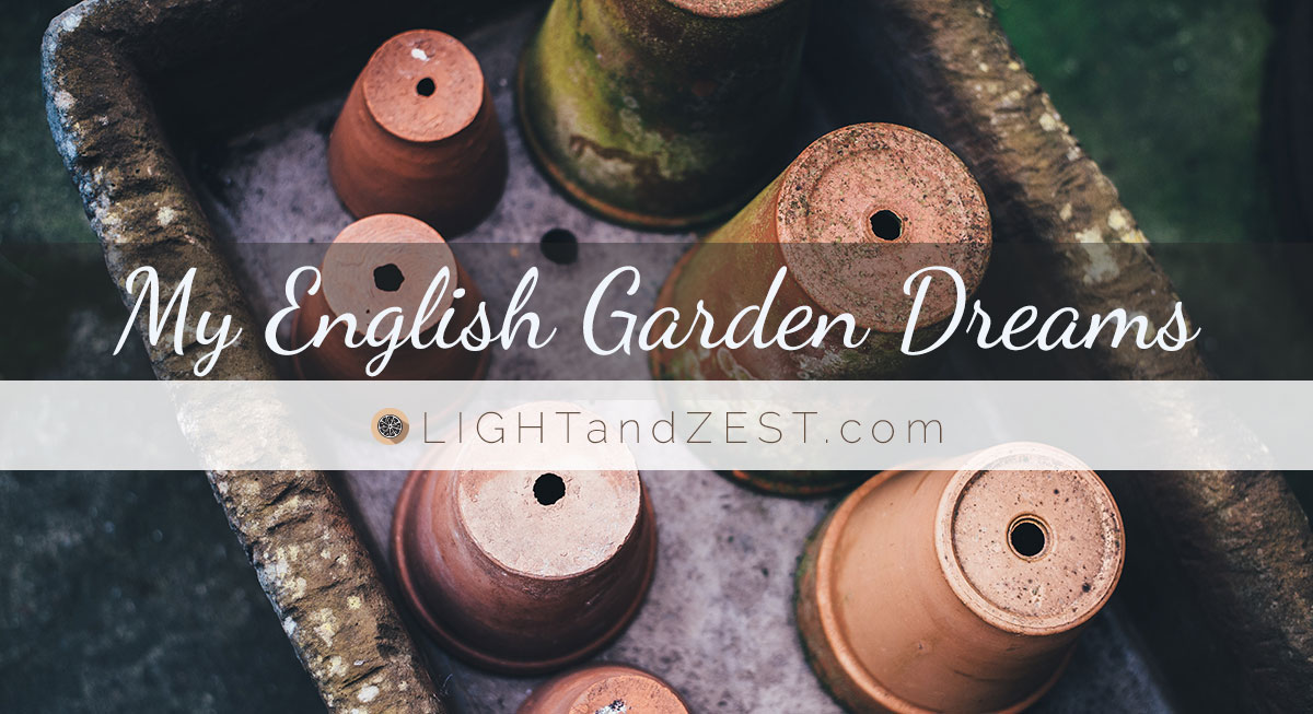 My English Garden Dreams, logo LightandZest.com