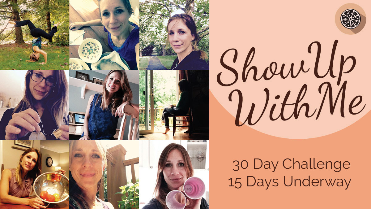 Show Up With Me - 30 Day Challenge, 15 days underway