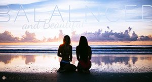 Join our Women's Facebook group, Balanced and Beautiful!