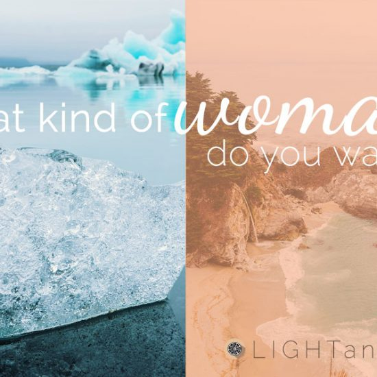 #whatkindofwoman do you want to be? image of polar ice vs. warm beach with logo: LightandZest.com