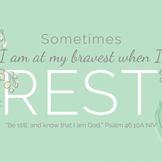 Sometimes I am at by Bravest when I Rest, trusting in God to be able to truly rest
