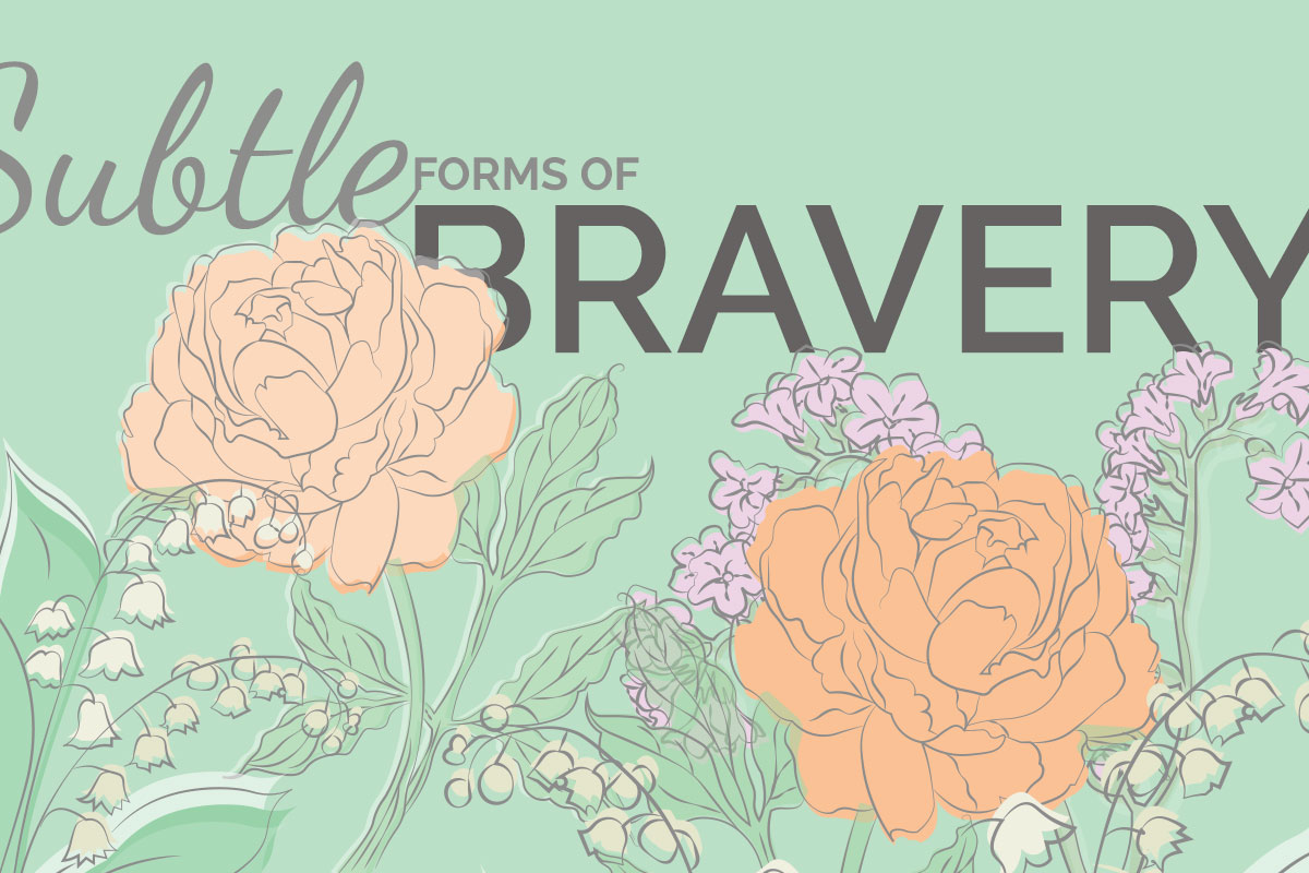 Subtle Forms of Bravery, pastel flowers curling around words