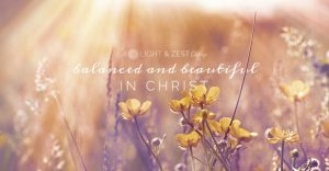 Balanced and Beautiful in Christ a Women's Facebook Community